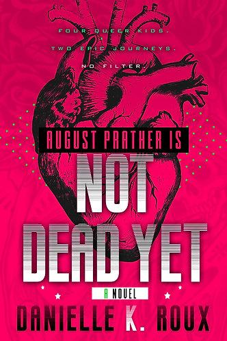 August Prather Is Not Dead Yet by Danielle K. Roux