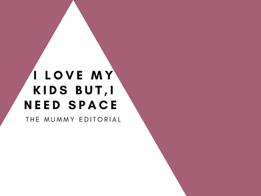I love my kids, but I need SPACE