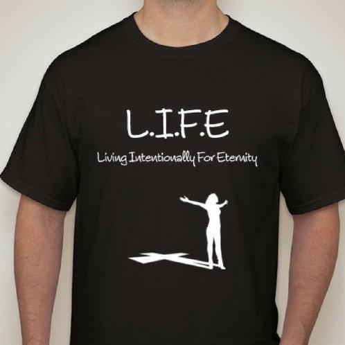 "L.I.F.E.  Shirt ""Living Intentionally For Eternity"""