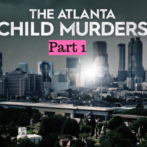 147: The Atlanta Child Murders: Part 1