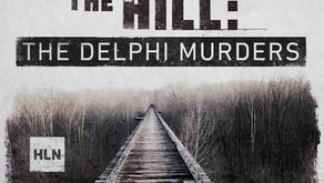 """201: The Delphi Murders (HLN'S """"Down the Hill"""")"""