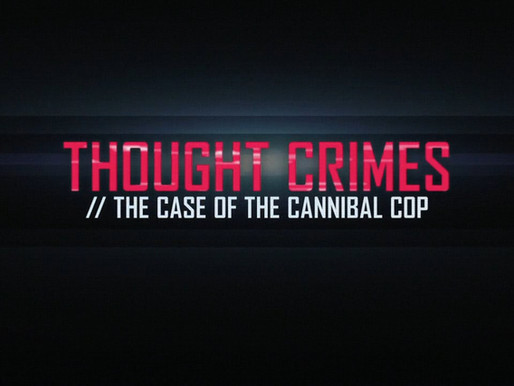 Episode 65: Thought Crimes: The Case of the Cannibal Cop