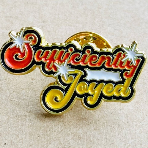"""""""Sufficiently Joyed"""" Pin"""