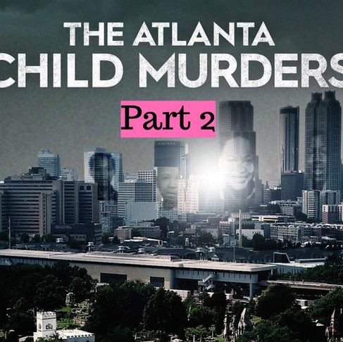 148: The Atlanta Child Murders: Part 2