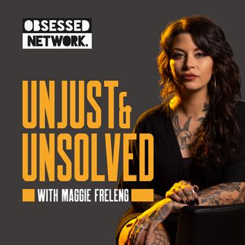 Unjust & Unsolved