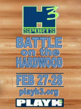 FEB 27-28 H3 Sports Battle on the Hardwood