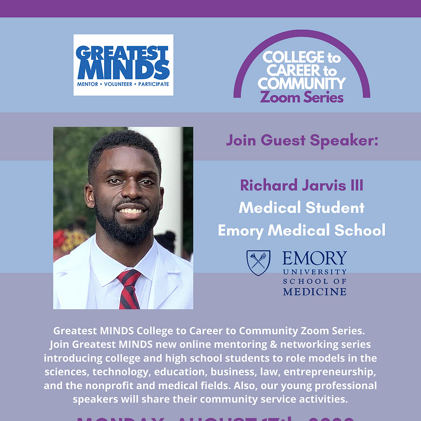Greatest MINDS College to Career to Community Zoom Series -- Richard Jarvis III (Medical)
