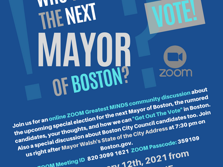"""GREATEST MINDS Community Discussion """"WHO WILL BE THE NEXT MAYOR OF BOSTON?"""""""