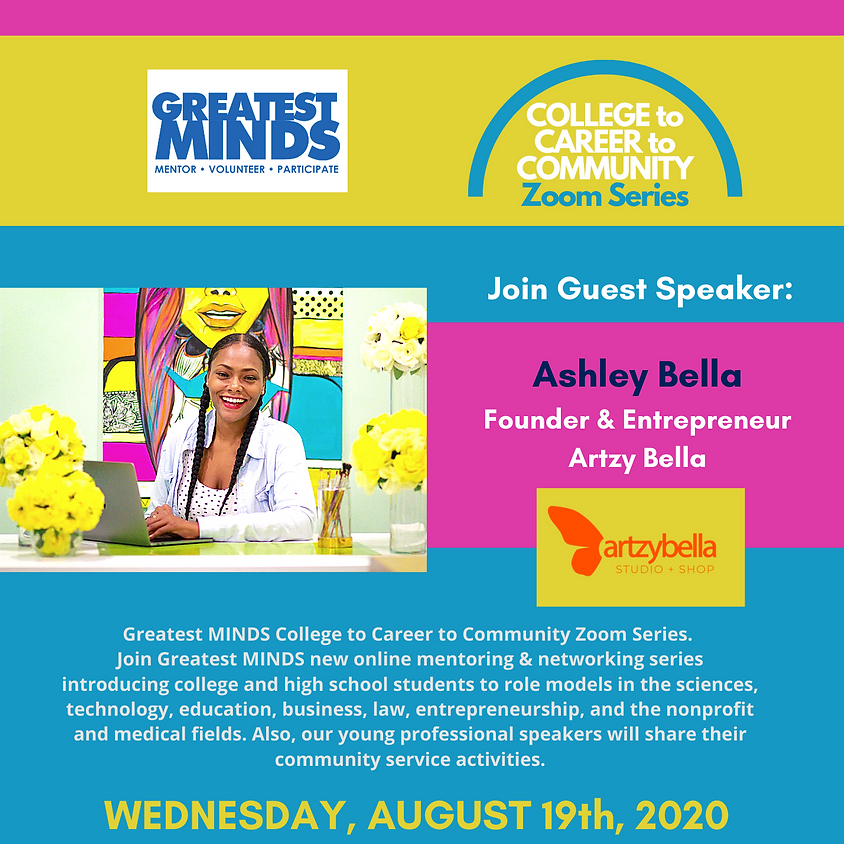 Greatest MINDS College to Career to Community Zoom Series -- Ashley Bella