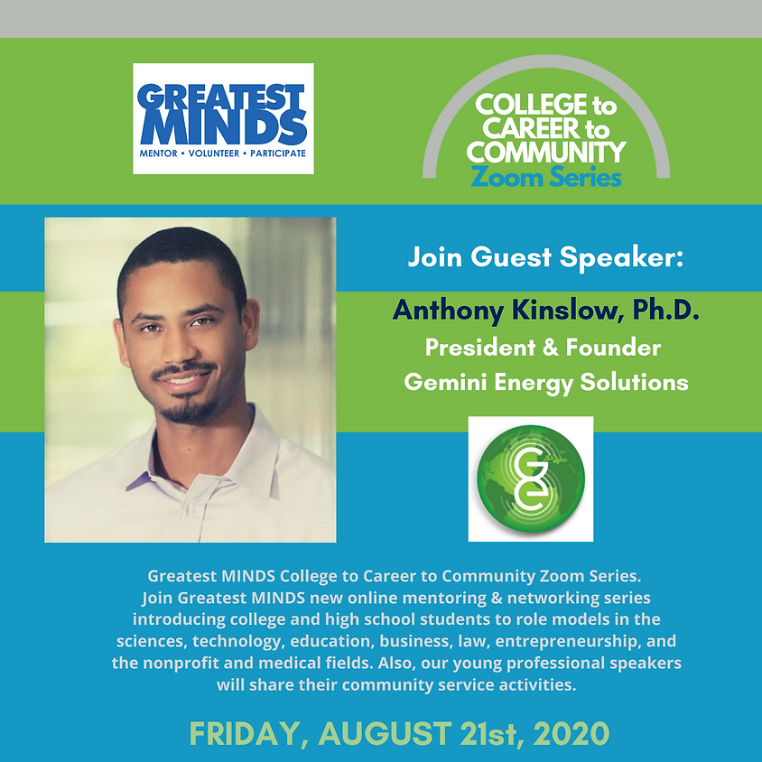 Greatest MINDS College to Career to Community Zoom Series -- Anthony Kinslow, Ph.D.