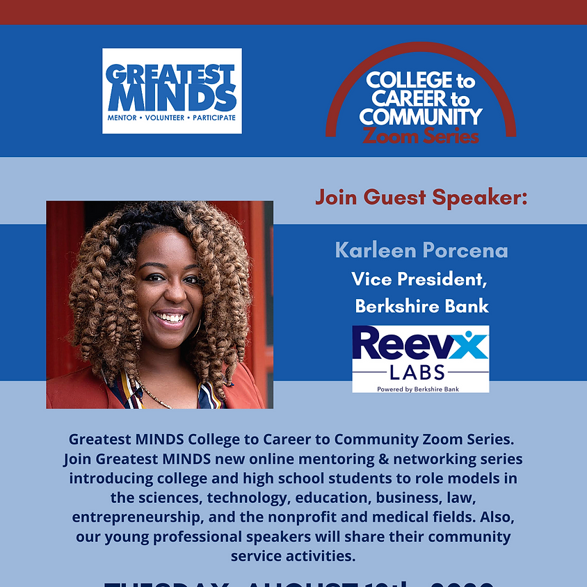 Greatest MINDS College to Career to Community Zoom Series -- Karleen Porcena