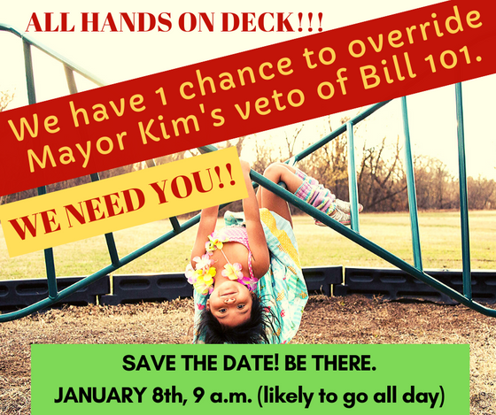 PASS BILL 101 ON JANUARY 8 - HELP OVERRIDE THE MAYOR'S VETO!