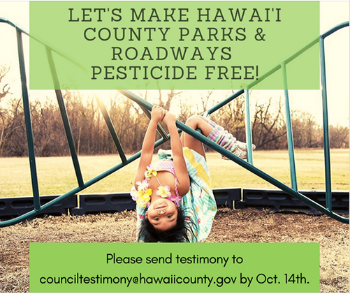 HELP MAKE PESTICIDE-FREE HAWAII COUNTY PARKS AND ROADS A LAW!