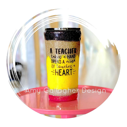 Pencil Tumbler A teachers heart 20