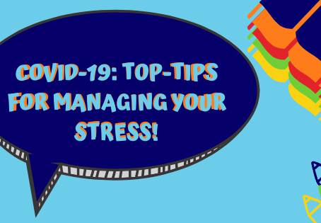 COVID-19: Some top-tips for managing your stress!