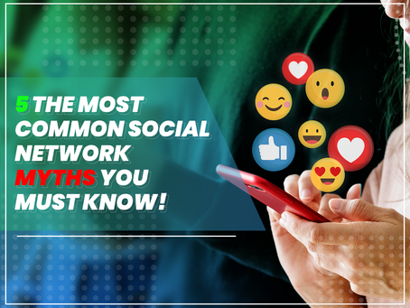 5 Most Common Social Network Myths You Must Know!