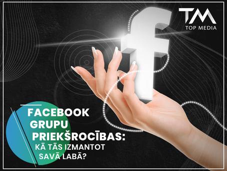 Facebook grupu priekšrocības un kā tās izmantot savā labā?
