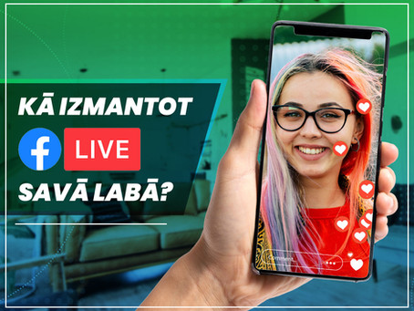 Facebook live translācija jeb Facebook LIVE -  kā to izmantot savā labā?