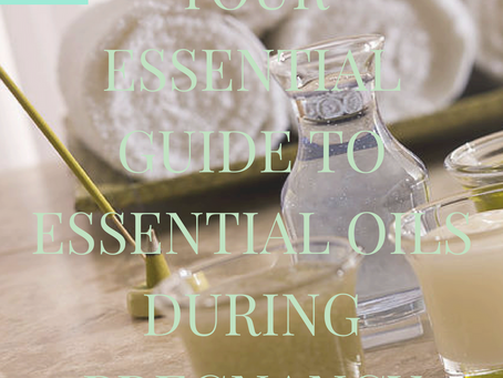 Your Essential Guide to Essential Oils During Pregnancy
