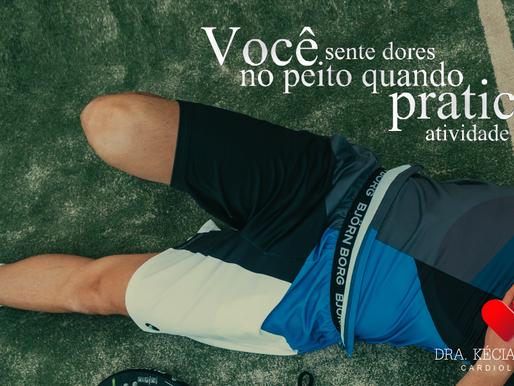 Você sente dores no peito quando pratica atividade física?