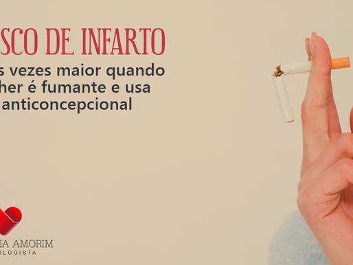 O risco de infarto é maior quando a mulher é fumante e usa pílula anticoncepcional.