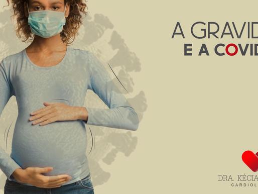 A gravidez e a COVID-19.