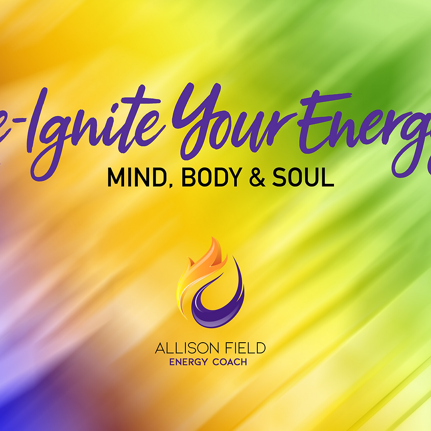 Re-Ignite Your Energy Workshop