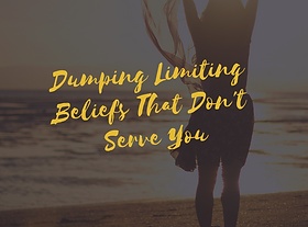 Dumping Limiting Beliefs that Don't Serv