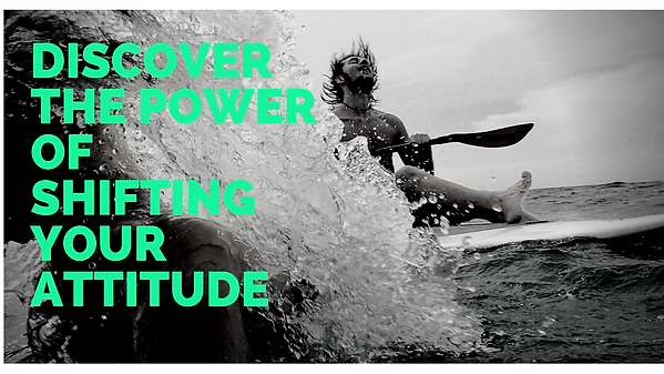 Discover Power of Shifting Your Attitude