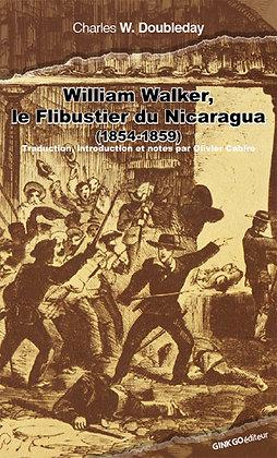 William Walker, le flibustier du Nicaragua