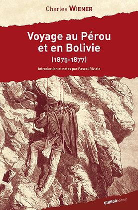 Voyage au Pérou et en Bolivie (1875-1877)
