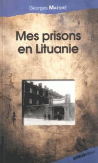 Mes prisons en Lituanie