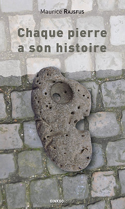 Chaque pierre a son histoire