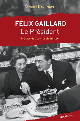 Félix Gaillard, le Président