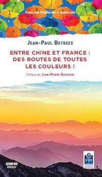 Entre Chine et France : Des routes de toutes les couleurs