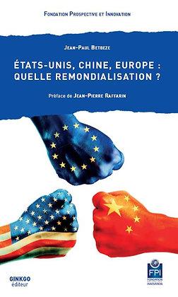Etats-Unis, Chine, Europe, quelle remondialisation ?