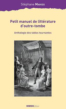 Petit manuel de littérature d'outre-tombe