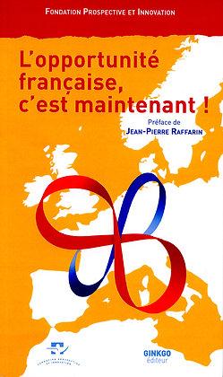 L'Opportunité française, c'est maintenant