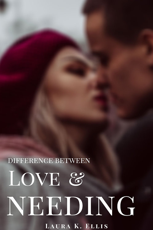 The Difference Between Love & Needing