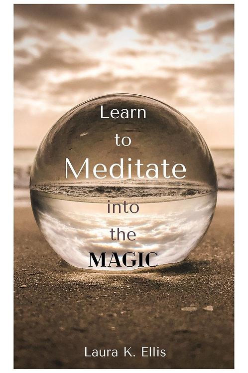 Meditate Into The Magic