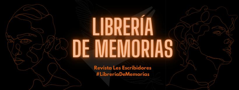 Convocatoria: Librería de memorias.