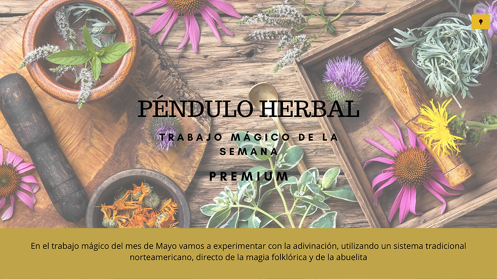 PÉNDULO HERBAL | TRABAJO MÁGICO