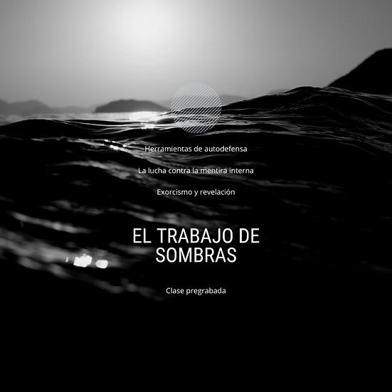 EL TRABAJO DE SOMBRAS, herramientas mágicas de defensa activa | Clase pregrabada