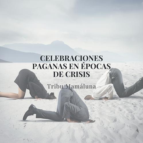Celebraciones paganas en época de crisis