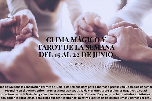 CLIMA MÁGICO Y TAROT DE LA SEMANA DEL 15 AL 22 DE JUNIO 2020