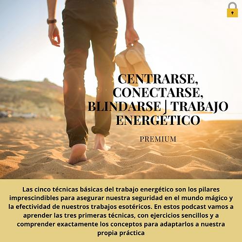 CENTRARSE, CONECTARSE, BLINDARSE   TRABAJO ENERGÉTICO