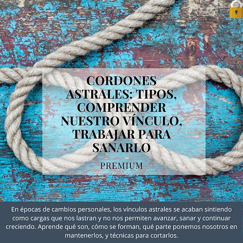 CORDONES ASTRALES: TIPOS, COMPRENDER NUESTRO VÍNCULO, TRABAJAR PARA SANARLO