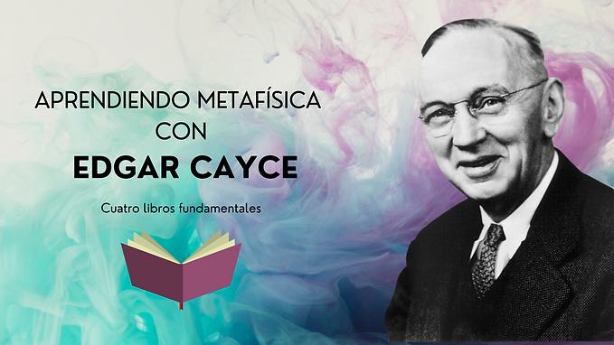 APRENDIENDO METAFÍSICA CON EDGAR CAYCE.p