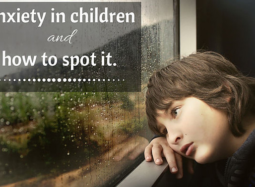 Anxiety in children and how to spot it!