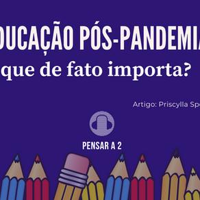 Educação pós-pandemia: o que de fato importa?